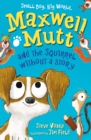 Maxwell Mutt and the Squirrel Without a Story - Book