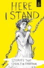 Here I Stand: Stories that Speak for Freedom - Book