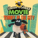 Shaun the Sheep Movie - Timmy in the City - Book