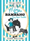 Mango & Bambang: Tiny Tapir Trouble (Book Three) - Book