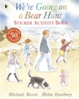We're Going on a Bear Hunt : Sticker Activity Book - Book