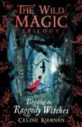 Begone the Raggedy Witches (The Wild Magic Trilogy, Book One) - Book