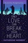 Only Love Can Break Your Heart - Book