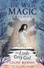 The Little Grey Girl (The Wild Magic Trilogy, Book Two) - Book