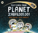 They Came from Planet Zabalooloo! - Book