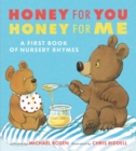 Honey for You, Honey for Me : A First Book of Nursery Rhymes - Book