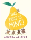 That Fruit Is Mine! - Book