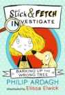 Barking Up the Wrong Tree: Stick and Fetch Investigate - Book