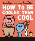 How to Be Cooler than Cool - Book
