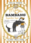 Mango & Bambang: Superstar Tapir (Book Four) - Book
