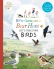 We're Going on a Bear Hunt: Let's Discover Birds - Book