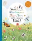 We're Going on a Bear Hunt: Let's Discover Bugs - Book