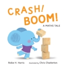 CRASH! BOOM! : A Maths Tale - Book