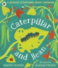 Caterpillar and Bean : A Science Storybook about Growing - Book