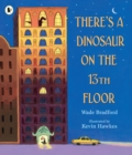 There's a Dinosaur on the 13th Floor - Book