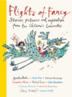 Flights of Fancy : Stories, pictures and inspiration from ten Children's Laureates - Book