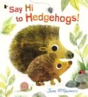 Say Hi to Hedgehogs! - Book