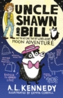Uncle Shawn and Bill and the Not One Tiny Bit Lovey-Dovey Moon Adventure - Book