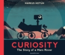 Curiosity : The Story of a Mars Rover - Book