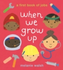 When We Grow Up: A First Book of Jobs - Book