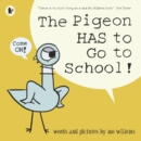 The Pigeon HAS to Go to School! - Book