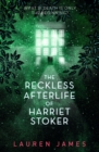 The Reckless Afterlife of Harriet Stoker - Book