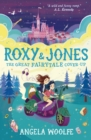 Roxy & Jones: The Great Fairytale Cover-Up - Book