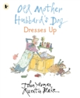 Old Mother Hubbard's Dog Dresses Up - Book