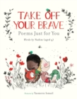 Take Off Your Brave: Poems Just for You - Book