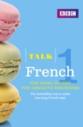 Talk French Enhanced eBook (with audio) - Learn French with BBC Active : The bestselling way to make learning French easy - eBook