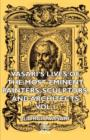 Vasari's Lives Of The Most Eminent Painters, Sculptors, And Architects - Vol I - Book