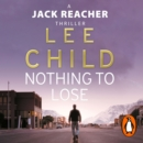 Nothing To Lose : (Jack Reacher 12) - eAudiobook