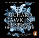 The Greatest Show on Earth : The Evidence for Evolution - eAudiobook