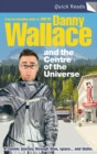 Danny Wallace and the Centre of the Universe - eBook