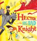 Hector and the Big Bad Knight - Book