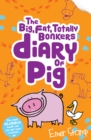 The (big, fat, totally bonkers) Diary of Pig - Book