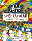 Tom Gates: Spectacular School Trip (Really.) - Book