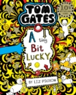 Tom Gates: A Tiny Bit Lucky - Book