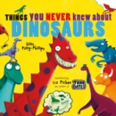 Things You Never Knew About Dinosaurs (NE PB) - Book