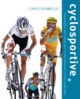 Cyclosportive : Preparing For and Taking Part in Long Distance Cycling Challenges - Book