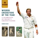 Wisden Cricketers of the Year : A Celebration of Cricket's Greatest Players - Book