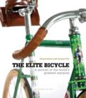 The Elite Bicycle : Portraits of Great Marques, Makers and Designers - Book