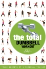 The Total Dumbbell Workout : Trade Secrets of a Personal Trainer - eBook