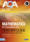AQA GCSE Mathematics for Foundation Sets Teacher Guide : For Modular and Linear Specifications - Book