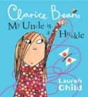 My Uncle Is A Hunkle Says Clarice Bean - Book