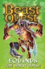 Beast Quest: Equinus the Spirit Horse : Series 4 Book 2 - Book