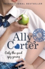 Gallagher Girls: Only The Good Spy Young : Book 4 - Book