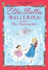 Ella Bella Ballerina and the Nutcracker - Book