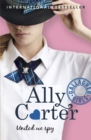 Gallagher Girls: United We Spy : Book 6 - Book