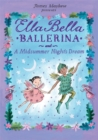 Ella Bella Ballerina and a Midsummer Night's Dream - Book